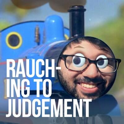 Rauching to Judgement
