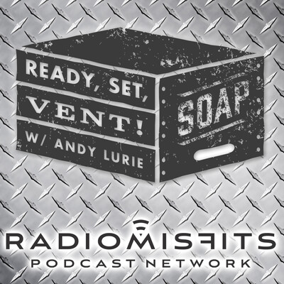 Ready, Set, Vent! w/ Andy Lurie on the Radio Misfits Podcast Network