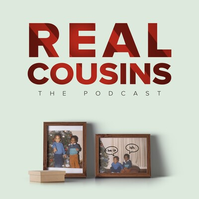 Real Cousins Podcast