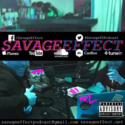 Savage Effect Podcast