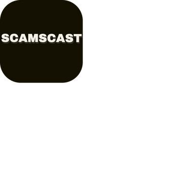 Scamscast Podast