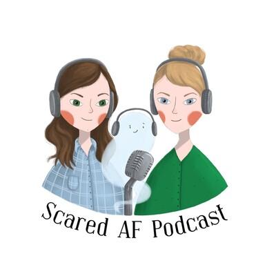 Scared AF