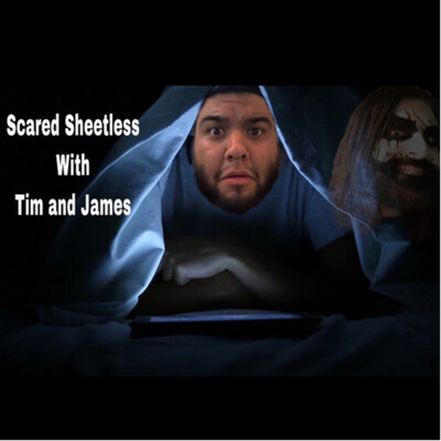 Scared Sheetless with Tim and James