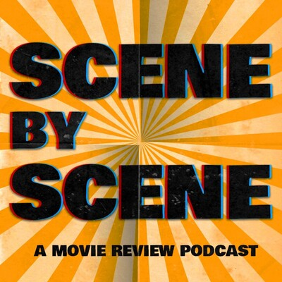 Scene by Scene - A Movie Review Podcast