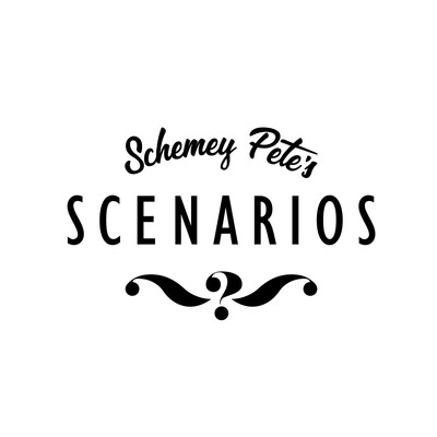 Schemey Pete's Scenarios