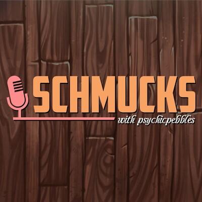 Schmucks Podcast