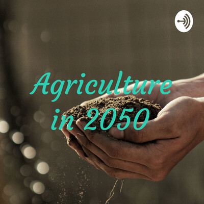 Agriculture in 2050