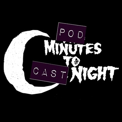 Pod Minutes to Cast Night