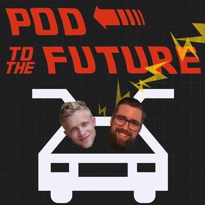 Pod To The Future