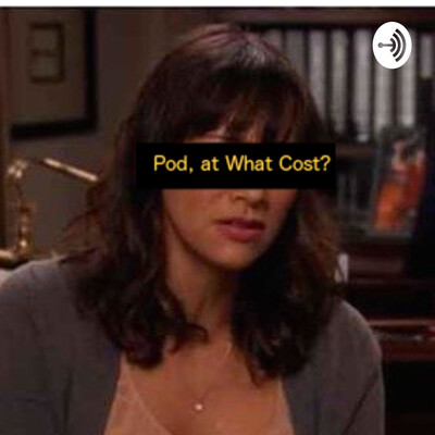 Pod, at What Cost?