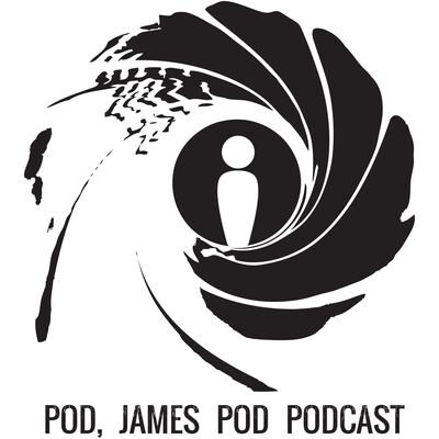 Pod, James Pod: A 007 James Bond Podcast