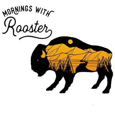 Mornings with Rooster