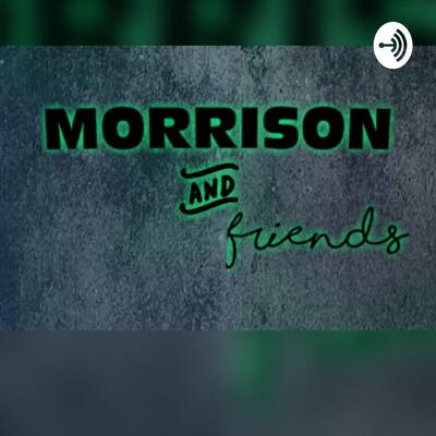 Morrison & Friends