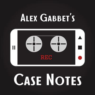 Alex Gabbet's Case Notes