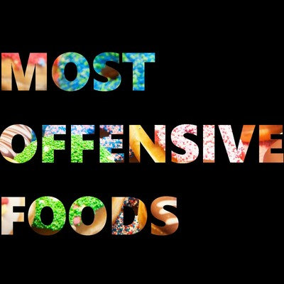 Most Offensive Foods