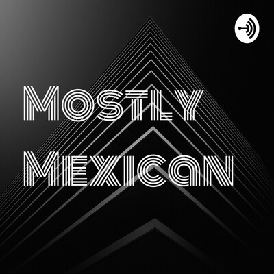Mostly Mexican