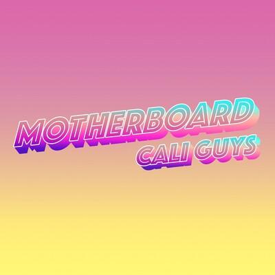 Motherboard Cali Guys