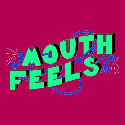 Mouth Feels