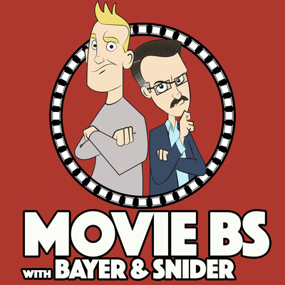 Movie B.S. with Bayer and Snider