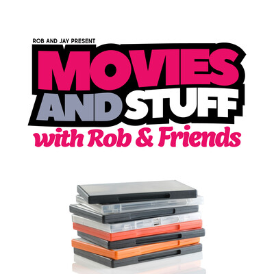 Movies and Stuff with Rob and Friends