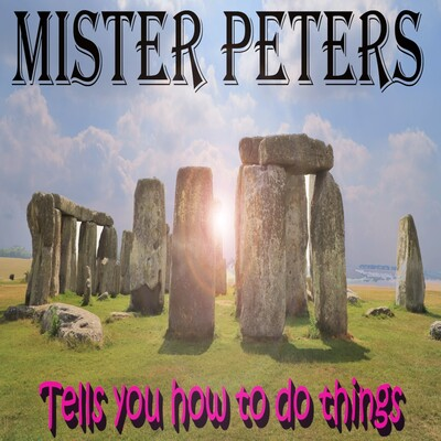 Mr Peters Tells You How To Do Things