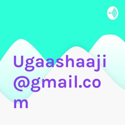 Ugaashaaji@gmail.com