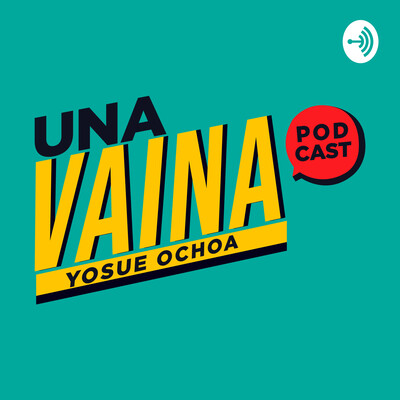 Una Vaina Podcast