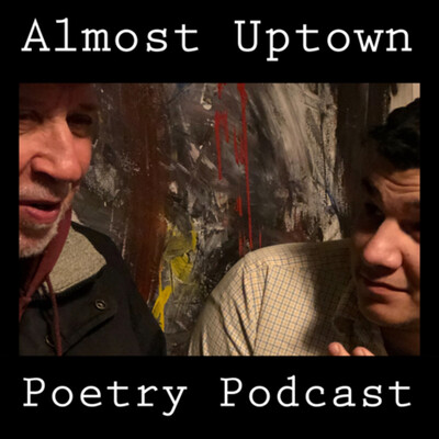Almost Uptown Poetry Podcast