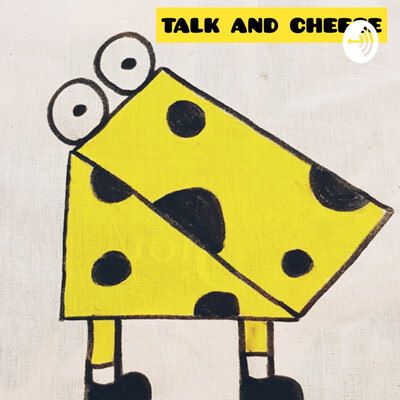 Talk And Cheese