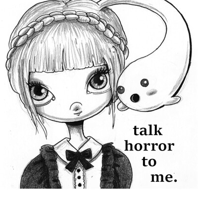 Talk Horror To Me