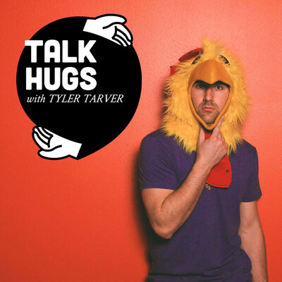 Talk Hugs with Tyler Tarver