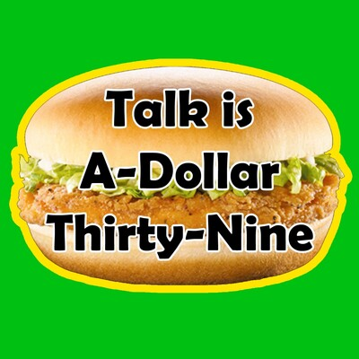 Talk is A-Dollar-Thirty-Nine