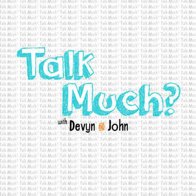 Talk Much? Podcast