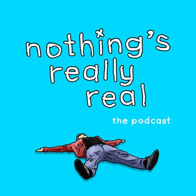 Nothing's Really Real