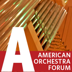 American Orchestra Forum: Talking About Orchestras (complete event videos)