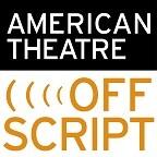American Theatre's Offscript