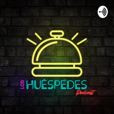 Los Huéspedes Podcast