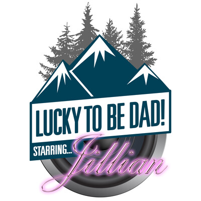 Lucky to be Dad Podcast