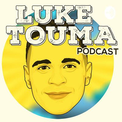 Luke Touma Podcast