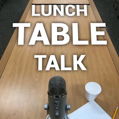 Lunch Table Talk