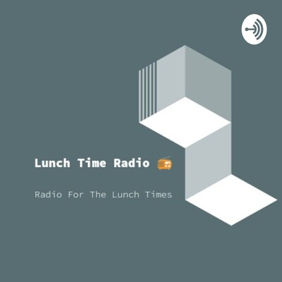 Lunch Time Radio