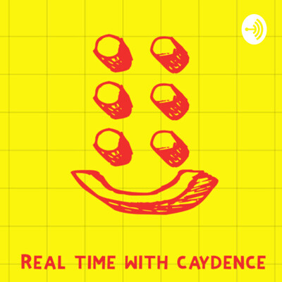 Real time with caydence