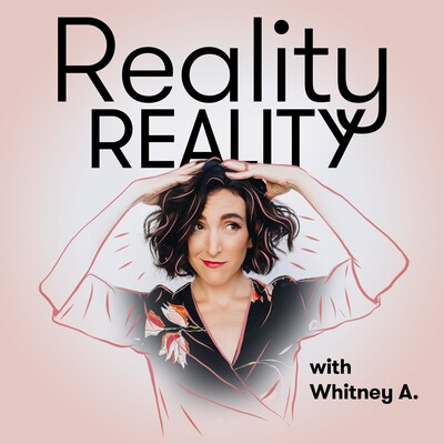 Reality Reality with Whitney A.