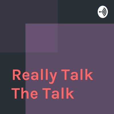 Really Talk The Talk