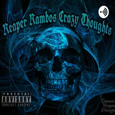 Reaper Rambo's Crazy Thoughts