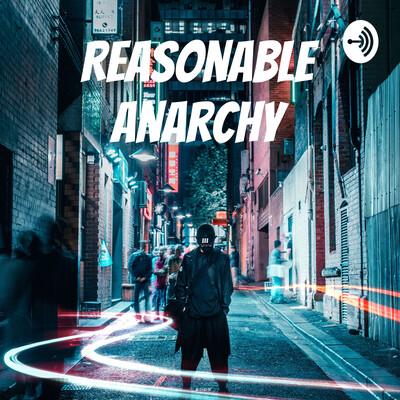 Reasonable Anarchy