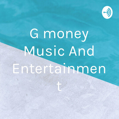G money Music And Entertainment