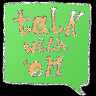Talk With eM