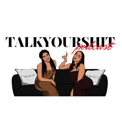 Talk Your Sh*! Podcast