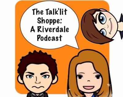 The Talk'lit Shoppe: A Riverdale Podcast